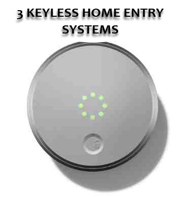 3 Keyless Home Entry Systems