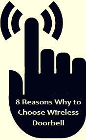 8 Reasons why to Choose Wireless Doorbell