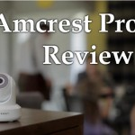 Amcrest ProHD Review