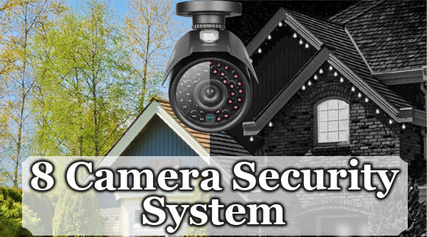 8 Camera Security System