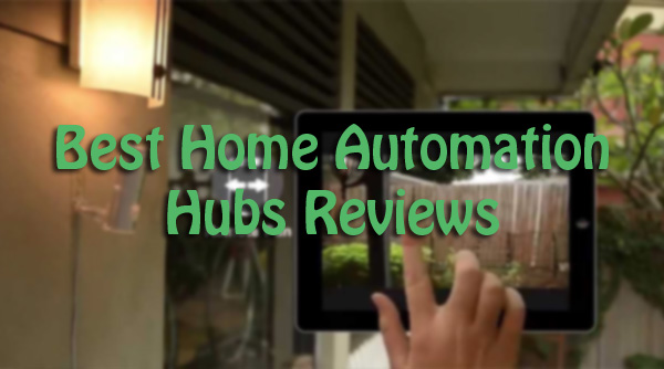 Best Home Automation Hubs Reviews