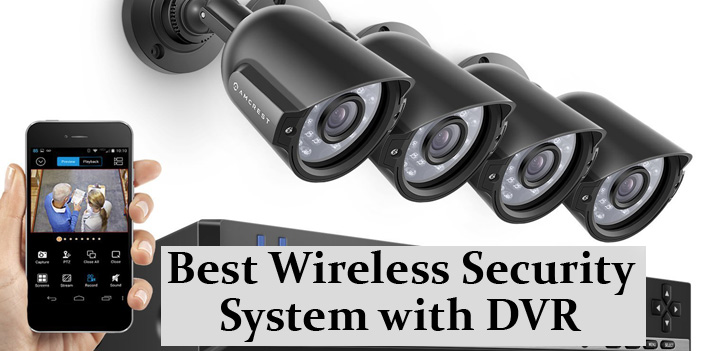 Best Wireless Security System with DVR