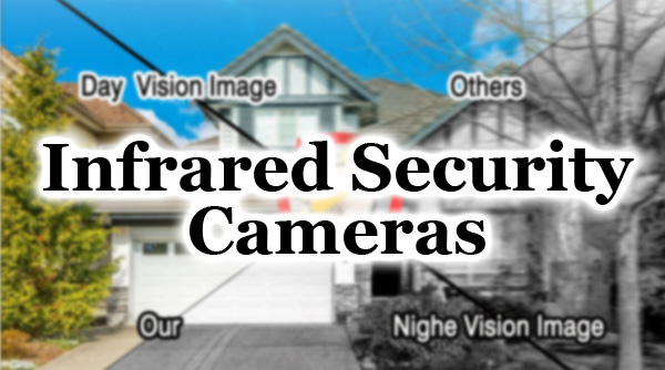 Infrared Security Cameras