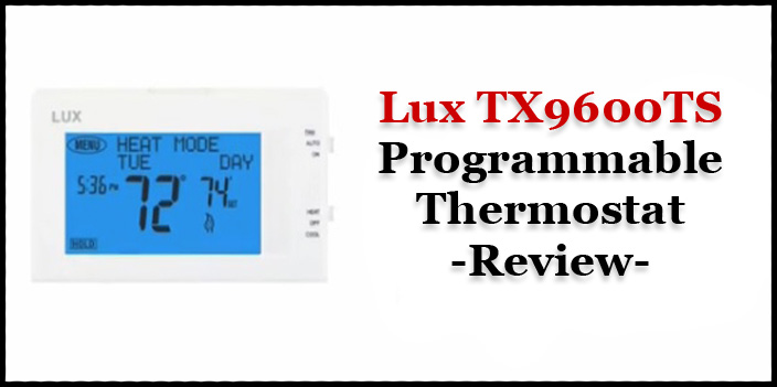 Lux TX9600TS Programmable Thermostat Review