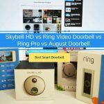 Skybell HD vs Ring Doorbell Pro vs August Doorbell: Which Smart Doorbell is The Best?