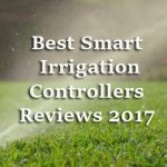 Best Smart Irrigation Controllers Reviews 2017