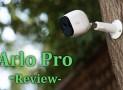 Arlo Pro Review