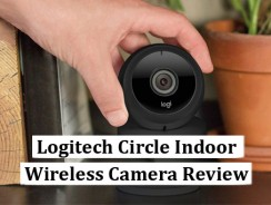 Logitech Circle Indoor Wireless Camera Review