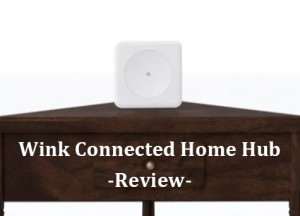 Wink Connected Home Hub Review